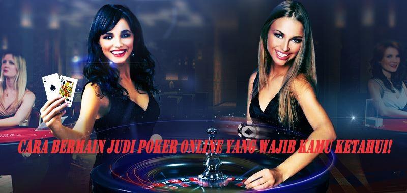 Cara Bermain Judi Poker Online Yang Wajib Kamu Ketahui!
