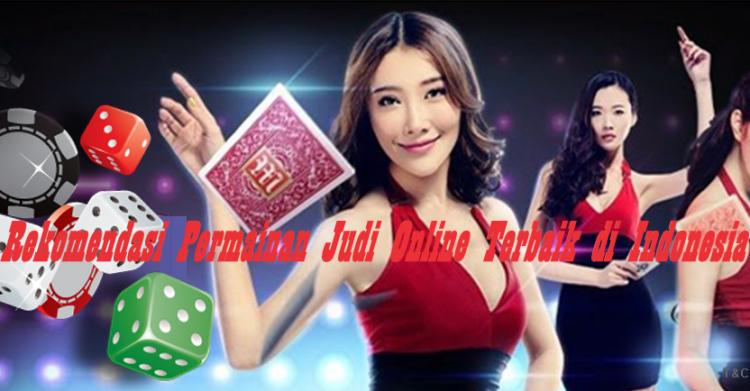 Rekomendasi Permainan Judi Online Terbaik di Indonesia